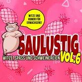 Saulustig - Witze, Spass und Schweinereien, Vol. 6 (MP3-Download)