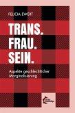 Trans. Frau. Sein. (eBook, ePUB)