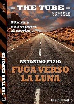 Fuga verso la luna (eBook, ePUB) - Fazio, Antonino