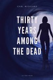 Thirty Years Among the Dead (eBook, ePUB)