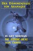 Der Dämonenjäger von Aranaque 1: ¿Die Zombie-Hexe von Tahiti (eBook, ePUB)