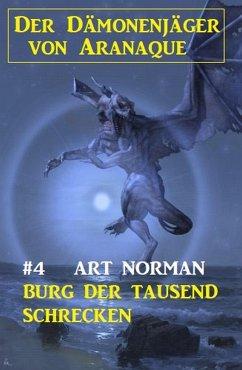 Der Dämonenjäger von Aranaque 4: ¿Burg der tausend Schrecken (eBook, ePUB) - Norman, Art