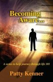 Becoming Aware . . . A Series to Help Journey Through Life 101 (eBook, ePUB)