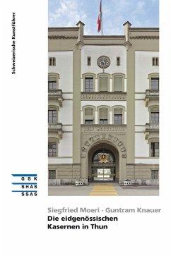 Die eidgenössischen Kasernen in Thun (eBook, ePUB) - Knauer, Guntram; Moeri, Siegfried