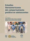 Estudios iberoamericanos del comportamiento positivo en adolescentes (eBook, ePUB)