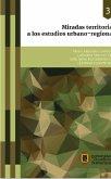 Miradas territoriales a los estudios urbano-regionales (eBook, ePUB)