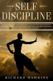 Self-Discipline: Everyday Habits You Need to Build the Success You Want. Develop Mental Toughness and Self-Control to Resist Temptation and Achieve Your Goals While Improving Your Relationships. (Your Mind Secret Weapons, #9) (eBook, ePUB)