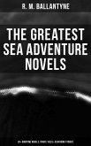 The Greatest Sea Adventure Novels: 30+ Maritime Novels, Pirate Tales & Seafaring Stories (eBook, ePUB)