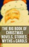 The Big Book of Christmas Novels, Stories, Myths & Carols (eBook, ePUB)