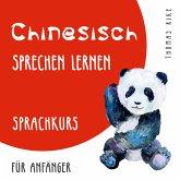 Chinesisch sprechen lernen (Sprachkurs für Anfänger) (MP3-Download)