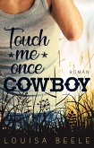 Touch me once, Cowboy