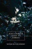 Just Enough Light to Thrive (eBook, ePUB)