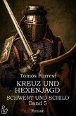 KREUZ UND HEXENJAGD - SCHWERT UND SCHILD, BAND 5