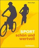 Sport - schön und wertvoll