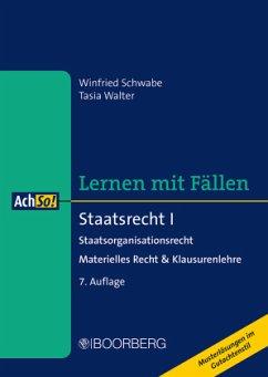Staatsrecht I - Schwabe, Winfried;Walter, Tasia