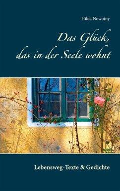 Das Glück, das in der Seele wohnt (eBook, ePUB)