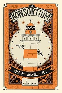 Das Konsortium oder: Die ungenaue Zeit (Mängelexemplar) - Gries, Martin