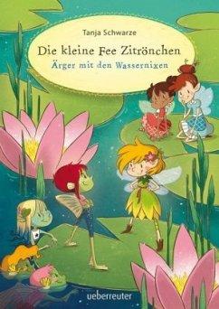Ärger mit den Wassernixen / Die kleine Fee Zitrönchen Bd.2 (Mängelexemplar) - Schwarze, Tanja