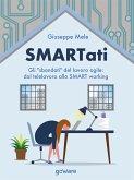 """SMARTati. Gli """"sbandati"""" del lavoro agile: dal telelavoro allo SMART working (eBook, ePUB)"""