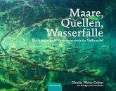 Maare, Quellen, Wasserfälle