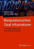 Manipulationssichere Cloud-Infrastrukturen (eBook, PDF)