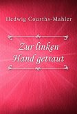 Zur linken Hand getraut (eBook, ePUB)