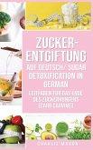 Zucker-Entgiftung Auf Deutsch/ Sugar Detoxification In German