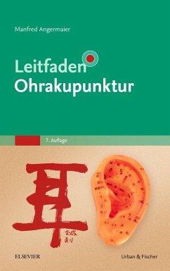Leitfaden Ohrakupunktur - Angermaier, Manfred