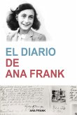 El Diario de Ana Frank (Anne Frank: The Diary of a Young Girl) (Spanish Edition): The Diary of a Young Girl) (Contemporánea) (Spanish Edition)