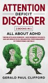 Attention Deficit Disorder: 2 Books in 1: ALL About ADHD: Thriving With Adhd Workbook + Adhd Workbook For Adults, Gain And Improve Focus, Organiza
