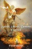 Spirits, Ghosts, Demons Exposed