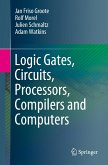 Logic Gates, Circuits, Processors, Compilers and Computers