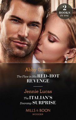 The Flaw In His Red-Hot Revenge / The Italian's Doorstep Surprise - Green, Abby; Lucas, Jennie