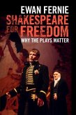 Shakespeare for Freedom: Why the Plays Matter