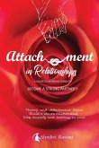 Attachment in Relationships: Theory and Styles. Build a secure relationship stop anxiety and jealousy in love. A guide to increase stability.Become