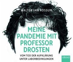 Meine Pandemie mit Professor Drosten - Van Rossum, Walter