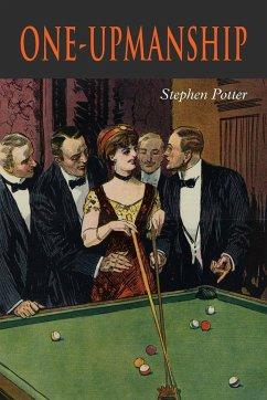 One-Upmanship - Potter, Stephen