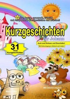 Kurzgeschichten für Johann - Ein Namenbuch mit 31 Kurzgeschichten und Märchen