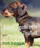 Etzel - geliebter Teufel! (eBook, ePUB)