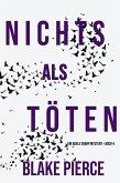 Nichts Als Töten (Ein Adele Sharp Mystery - Buch 4) (eBook, ePUB)