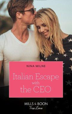 Italian Escape With The Ceo (Mills & Boon True Love) (The Casseveti Inheritance, Book 1) (eBook, ePUB) - Milne, Nina