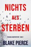 Nichts Als Sterben (Ein Adele Sharp Mystery - Buch 1) (eBook, ePUB)