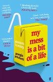 My Mess Is a Bit of a Life (eBook, ePUB)