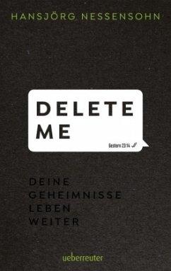 Delete Me (Mängelexemplar) - Nessensohn, Hansjörg