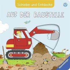 Schiebe und Entdecke: Auf der Baustelle (Restauflage) - Grimm, Sandra