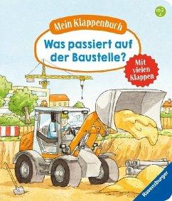 Mein Klappenbuch: Was passiert auf der Baustelle? (Restauflage) - Gernhäuser, Susanne