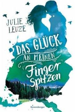 Das Glück an meinen Fingerspitzen (Restauflage) - Leuze, Julie