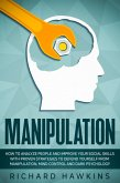 Manipulation: How to Analyze People and Improve Your Social Skills With Proven Strategies to Defend Yourself From Manipulation, Mind Control and Dark Psychology (Your Mind Secret Weapons, #10) (eBook, ePUB)