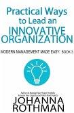 Practical Ways to Lead an Innovative Organization (Modern Management Made Easy, #3) (eBook, ePUB)