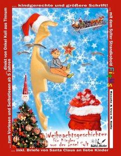 Weihnachtsgeschichten für Kinder von der Insel Sylt mit dem Sylter Strandkobold Fitus (eBook, ePUB) - Sültz, Uwe H.; Sültz, Renate; Kolrep, Koli